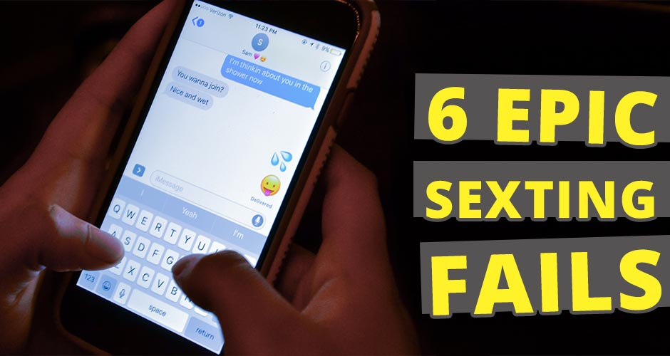 6 Epic Sexting Fails