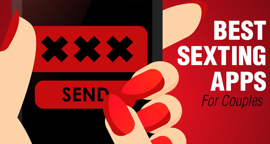 The Best Sexting Apps for Couples