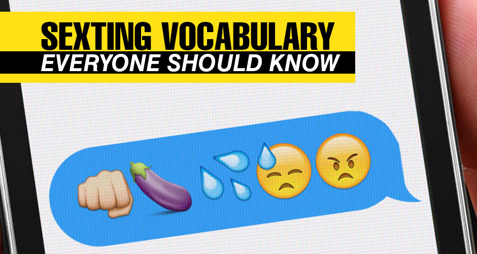 Sexting Vocabulary Everyone Should Know